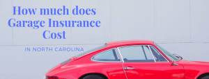 Car with sign that reads: How much does garage insurance cost in North Carolina.