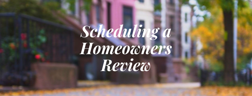 Sign that reads Scheduling a Homeowners Review