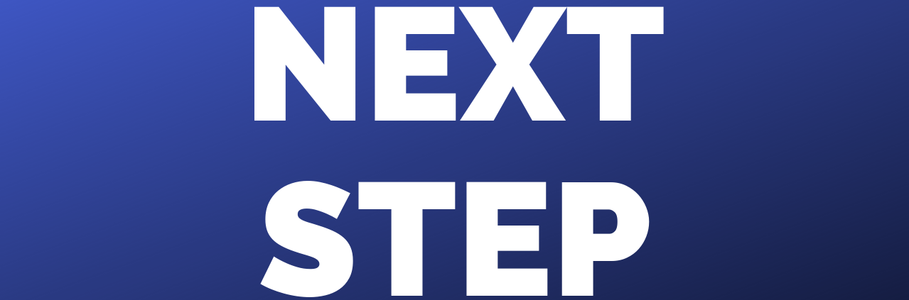 """Sign that reads """"Next Step"""""""